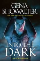 Into The Dark/The Darkest Fire/The Amazon's Curse/The Darkest Pri ebook by GENA SHOWALTER