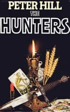The Hunters - The Staunton and Wyndsor Series, #1 ebook by Peter Hill