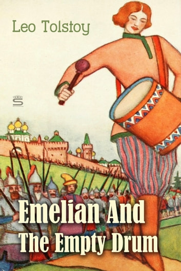 Emelian And The Empty Drum ebook by Leo Tolstoy