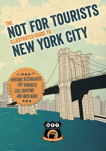 Not For Tourists Illustrated Guide to New York City eBook by Not For Tourists