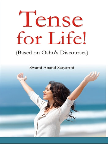 Tense For Life! ebook by Swami Anand Satyarthi