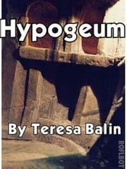 Hypogeum: Strange Encounters ebook by Teresa Balin