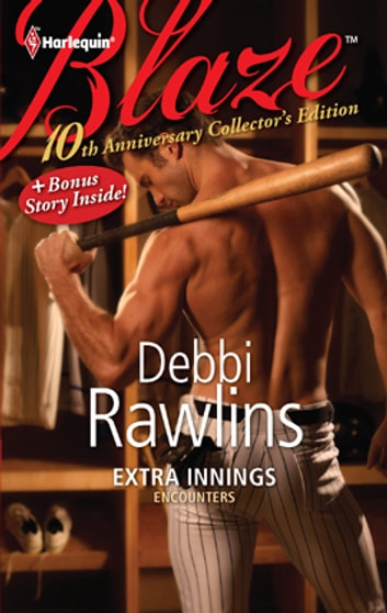 10th Anniversary Collector's Edition: Extra Innings ebook by Debbi Rawlins