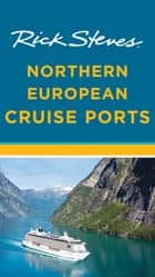 Rick Steves Northern European Cruise Ports ebook by Rick Steves, Cameron Hewitt