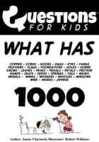 Questions 4 Kids (What has 1000) ebook by James Charneski