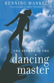 The Return of the Dancing Master ebook by Henning Mankell, Laurie Thompson
