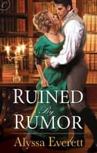 Ruined by Rumor ebook by Alyssa Everett