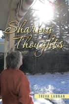 Sharing Thoughts ebook by Treva Lannan