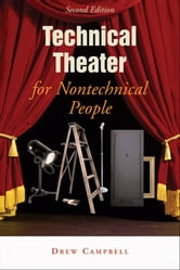 Technical Theater for Nontechnical People - Second Edition ebook by Drew  Campbell