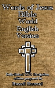 Words of Jesus Bible - World English Version ebook by Russell Sherrard
