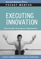 Executing Innovation - Expert Solutions to Everyday Challenges ebook by