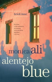Alentejo Blue - Fiction ebook by Monica Ali