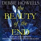 The Beauty of the End audiobook by Debbie Howells