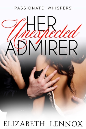 Her Unexpected Admirer eBook by Elizabeth Lennox