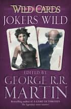 Wild Cards: Jokers Wild ebook by