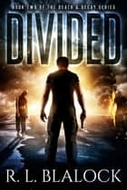 Divided ebook by R. L. Blalock
