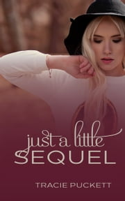 Just a Little Sequel ebook by Tracie Puckett