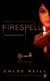 Firespell - A Novel of the Dark Elite ebook by Chloe Neill