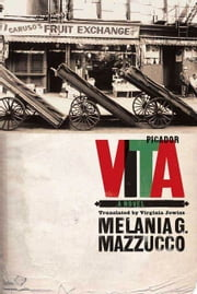 Vita - A Novel ebook by Melania G. Mazzucco,Virginia Jewiss