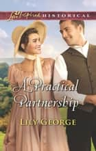 A Practical Partnership ebook by Lily George