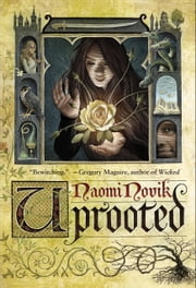 Uprooted ebook by Naomi Novik