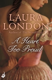 A Heart Too Proud ebook by Laura London
