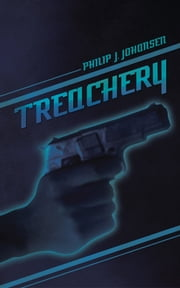 Treachery ebook by Philip J. Johansen