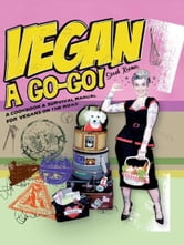 Vegan a Go-Go! - A Cookbook & Survival Manual for Vegans on the Road ebook by Sarah Kramer