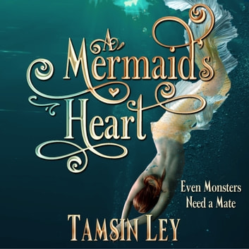 Mermaid's Heart, A - A Steamy Mythology Romance audiobook by Tamsin Ley
