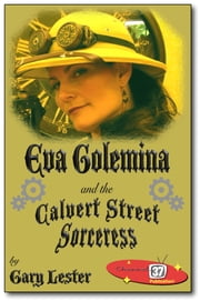 Eva Golemina and the Calvert Street Sorceress ebook by Gary Lester