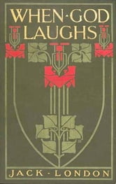 When God Laughs & Other Stories ebook by Jack London