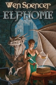 Elfhome ebook by Wen Spencer