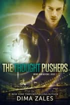The Thought Pushers (Mind Dimensions Book 2) ebook by Dima Zales,Anna Zaires