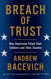 Breach of Trust - How Americans Failed Their Soldiers and Their Country ebook by Andrew J. Bacevich