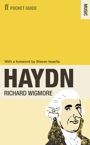 The Faber Pocket Guide to Haydn ebook by Richard Wigmore