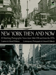 New York Then and Now ebook by Edward B. Watson,Edmund V. Gillon Jr.