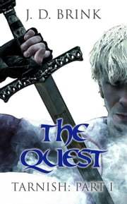 The Quest - Tarnish ebook by J. D. Brink