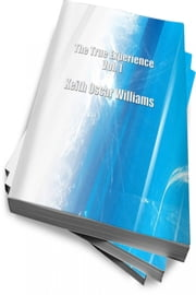 The True Experience - Vol. I ebook by Keith Oscar Williams