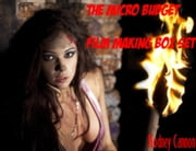 The Micro Budget Film Making Box Set ebook by rodney cannon