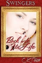 Back Into His Life ebook by C.K. Ralston