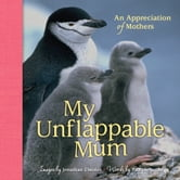 My Unflappable Mum - An Appreciation of Mothers ebook by Jonathan Chester,Patrick Regan