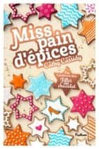 Miss pain d'épices eBook by Cathy Cassidy, Anne Guitton