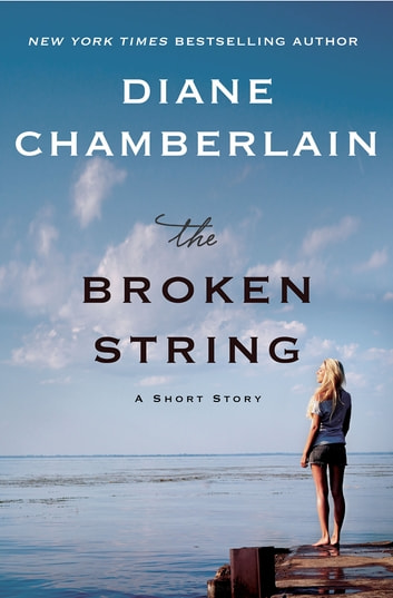 The Broken String - A Short Story ebook by Diane Chamberlain
