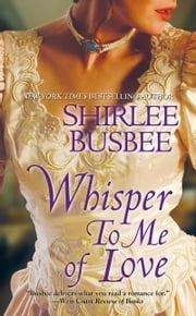 Whisper To Me of Love ebook by Shirlee Busbee