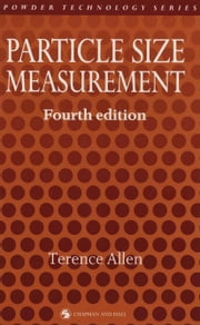 Particle Size Measurement ebook by Terence Allen