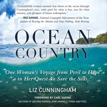 Ocean Country - One Woman's Voyage from Peril to Hope in her Quest To Save the Seas audiobook by Liz Cunningham
