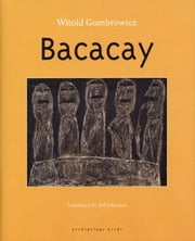 Bacacay ebook by Witold Gombrowicz,Bill Johnston
