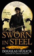 Sworn in Steel - A Tale of the Kin ebook by Douglas Hulick