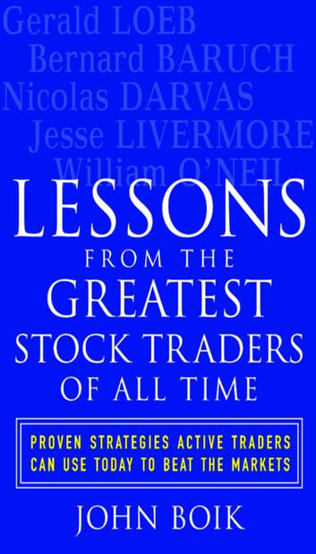 Lessons from the Greatest Stock Traders of All Time ebook by John Boik