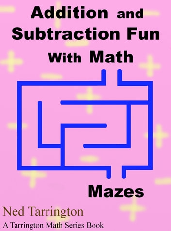 Addition and subtraction fun with math mazes ebook by ned tarrington addition and subtraction fun with math mazes ebook by ned tarrington fandeluxe Images